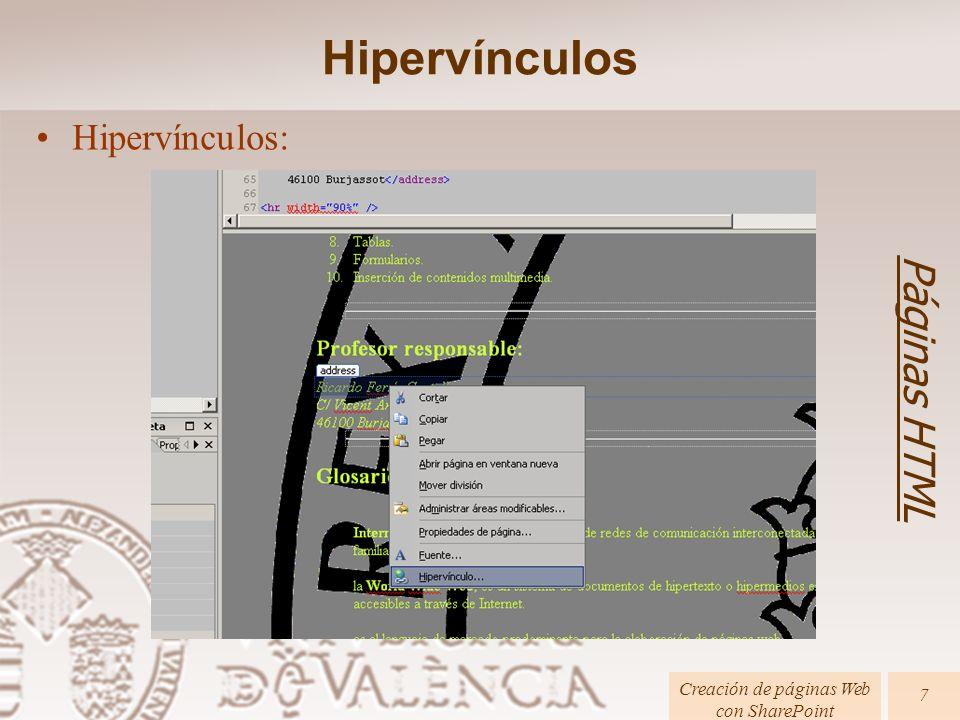 Hipervínculos Páginas HTML Creación de páginas Web con SharePoint 7 Hipervínculos: