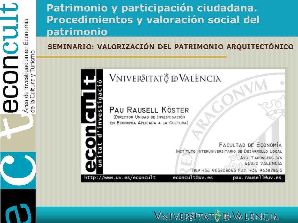 Patrimonio y participación ciudadana. Procedimientos y valoración social del patrimonio SEMINARIO: VALORIZACIÓN DEL PATRIMONIO ARQUITECTÓNICO