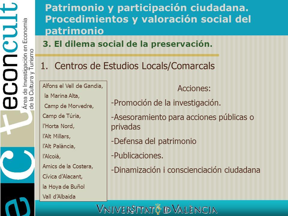 Patrimonio y participación ciudadana. Procedimientos y valoración social del patrimonio 3. El dilema social de la preservación. 1.Centros de Estudios