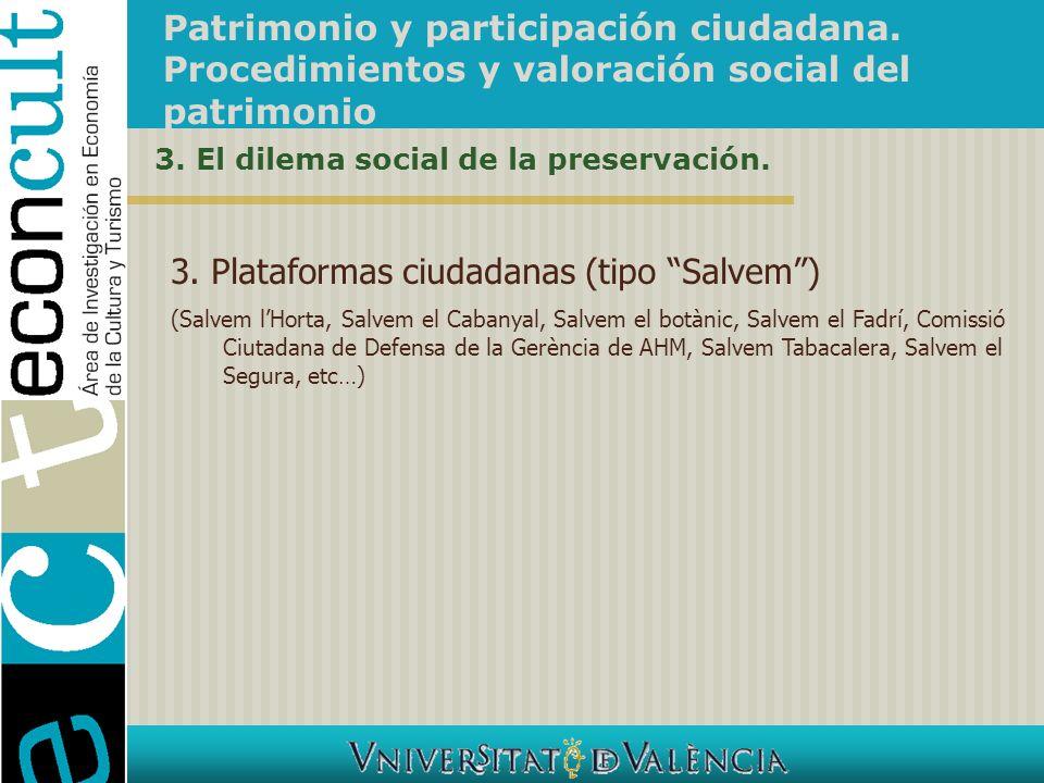 Patrimonio y participación ciudadana. Procedimientos y valoración social del patrimonio 3. El dilema social de la preservación. 3. Plataformas ciudada