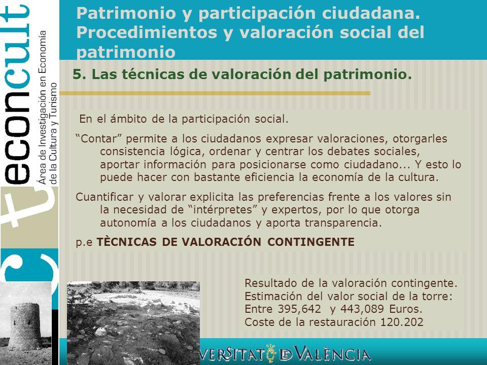 Patrimonio y participación ciudadana. Procedimientos y valoración social del patrimonio 5. Las técnicas de valoración del patrimonio. En el ámbito de
