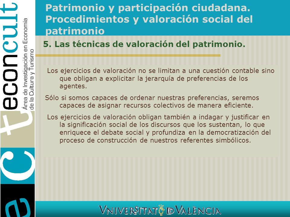 Patrimonio y participación ciudadana. Procedimientos y valoración social del patrimonio 5. Las técnicas de valoración del patrimonio. Los ejercicios d