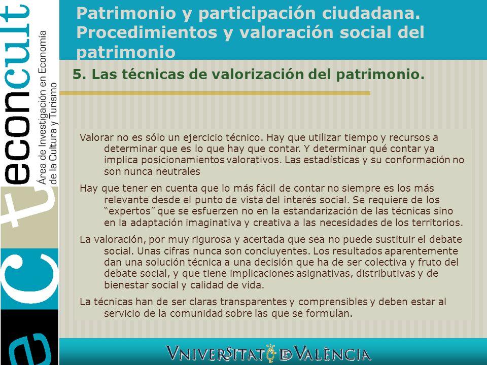 Patrimonio y participación ciudadana. Procedimientos y valoración social del patrimonio 5. Las técnicas de valorización del patrimonio. Valorar no es