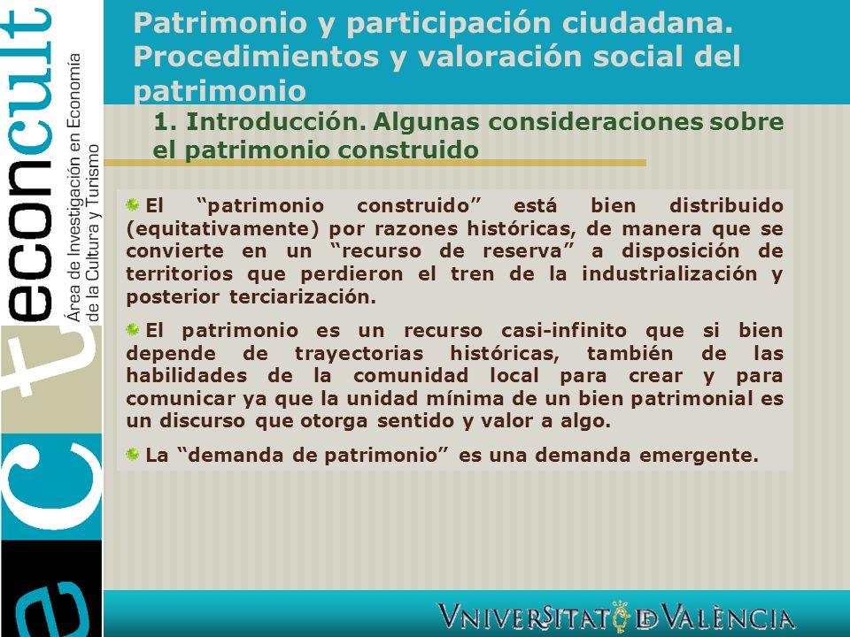 Patrimonio y participación ciudadana. Procedimientos y valoración social del patrimonio 1. Introducción. Algunas consideraciones sobre el patrimonio c