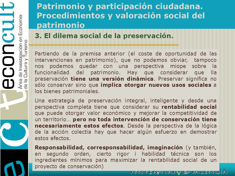 Patrimonio y participación ciudadana. Procedimientos y valoración social del patrimonio Partiendo de la premisa anterior (el coste de oportunidad de l
