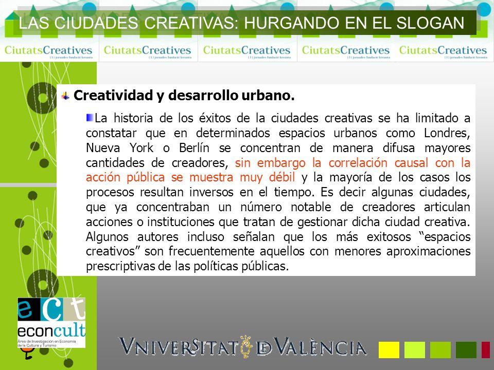 Creatividad y desarrollo urbano. La historia de los éxitos de la ciudades creativas se ha limitado a constatar que en determinados espacios urbanos co