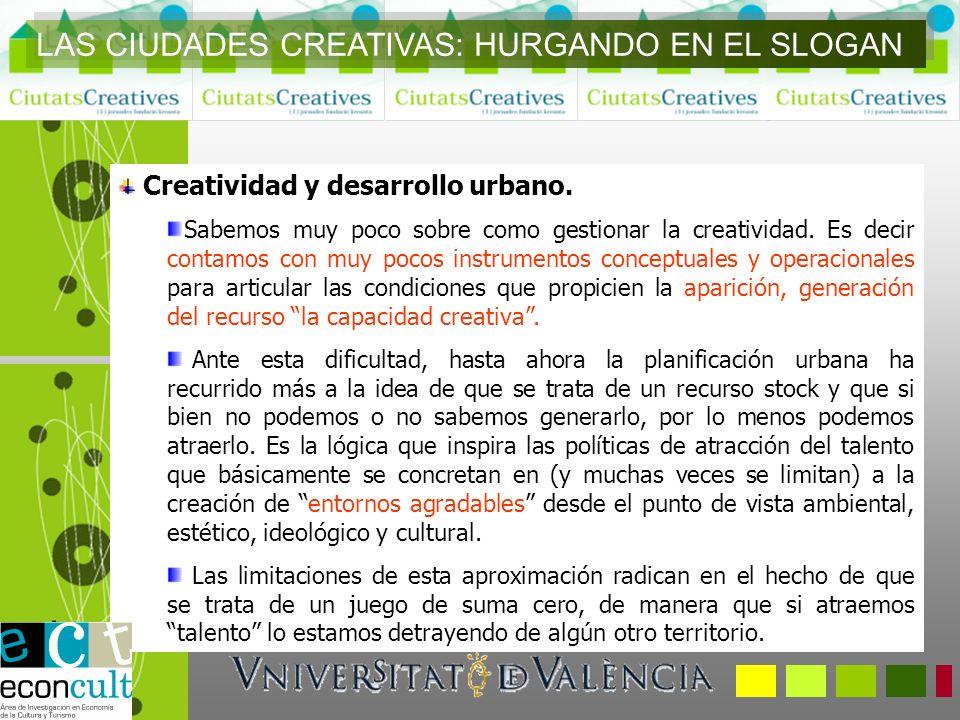 Creatividad y desarrollo urbano. Sabemos muy poco sobre como gestionar la creatividad. Es decir contamos con muy pocos instrumentos conceptuales y ope