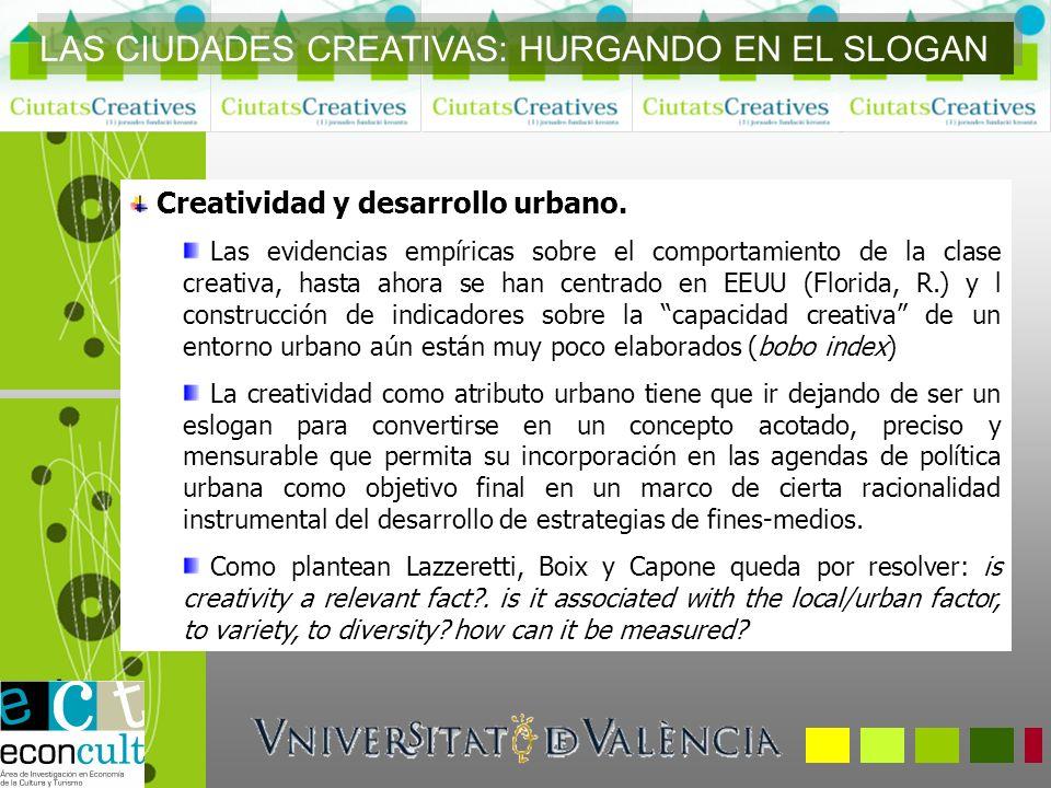 Creatividad y desarrollo urbano. Las evidencias empíricas sobre el comportamiento de la clase creativa, hasta ahora se han centrado en EEUU (Florida,