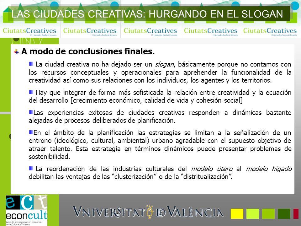 LAS CIUDADES CREATIVAS: HURGANDO EN EL SLOGAN A modo de conclusiones finales.