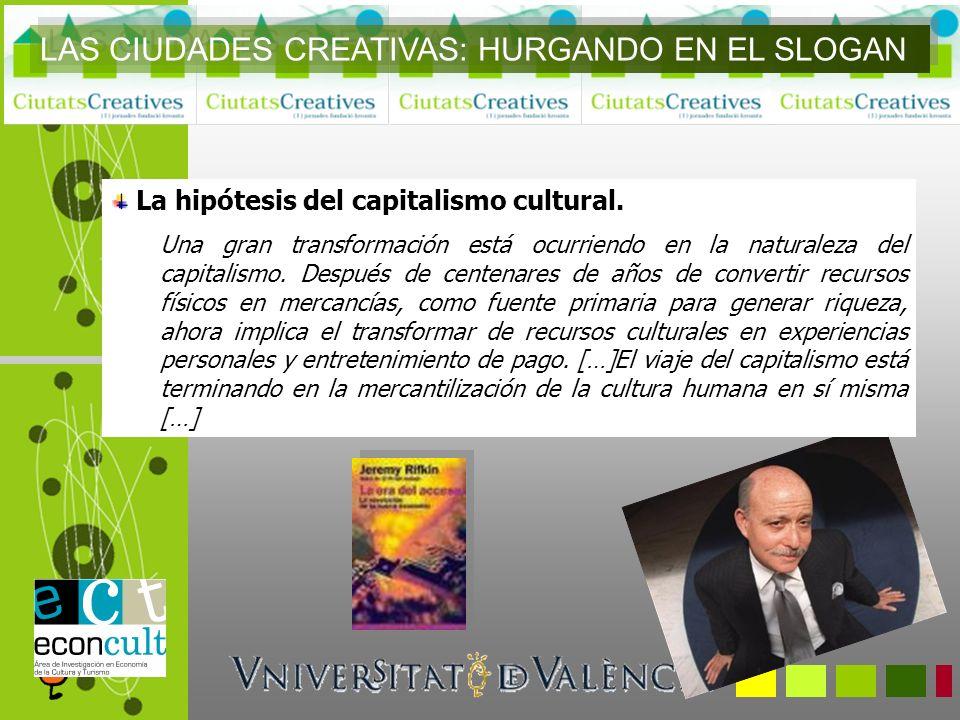 La hipótesis del capitalismo cultural. Una gran transformación está ocurriendo en la naturaleza del capitalismo. Después de centenares de años de conv