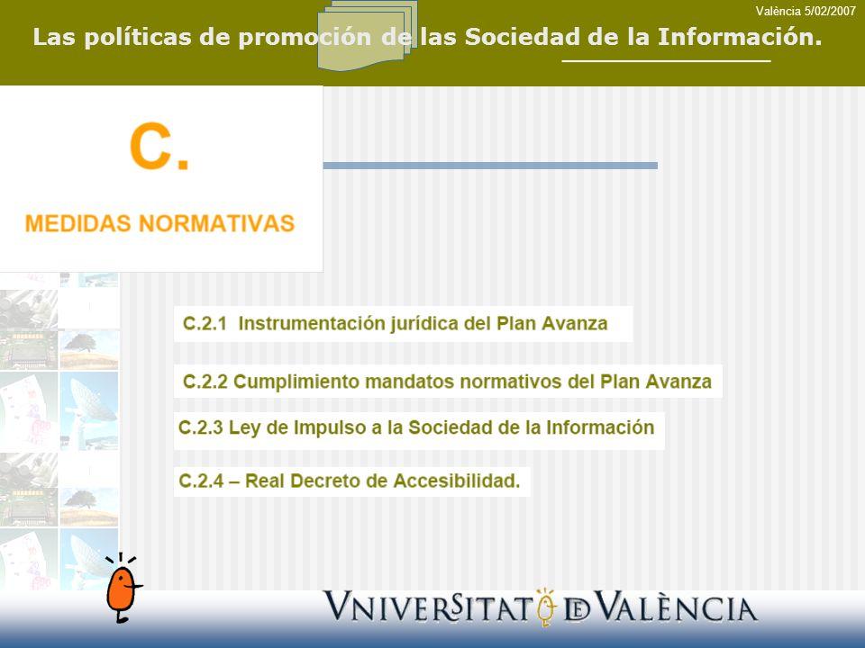 València 5/02/2007 Las políticas de promoción de las Sociedad de la Información.