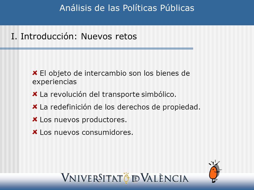 Análisis de las Políticas Públicas I. Introducción: Nuevos retos El objeto de intercambio son los bienes de experiencias La revolución del transporte