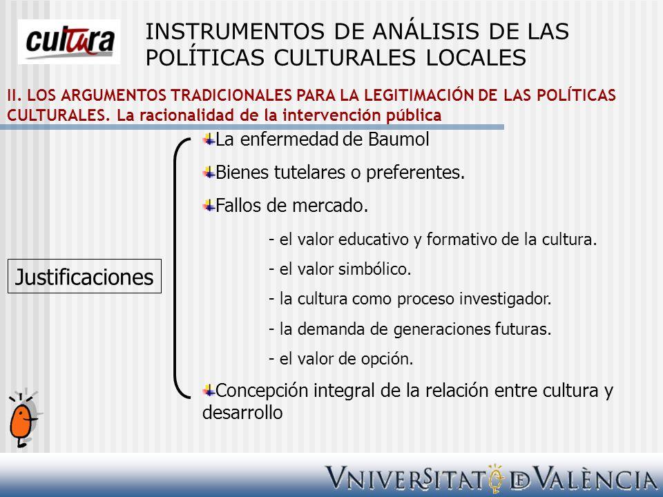 II. LOS ARGUMENTOS TRADICIONALES PARA LA LEGITIMACIÓN DE LAS POLÍTICAS CULTURALES. La racionalidad de la intervención pública La enfermedad de Baumol