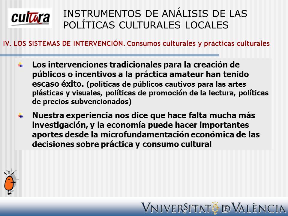 IV. LOS SISTEMAS DE INTERVENCIÓN. Consumos culturales y prácticas culturales Los intervenciones tradicionales para la creación de públicos o incentivo