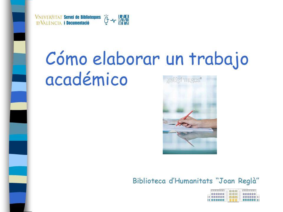 Cómo elaborar un trabajo académico Biblioteca dHumanitats Joan Reglà