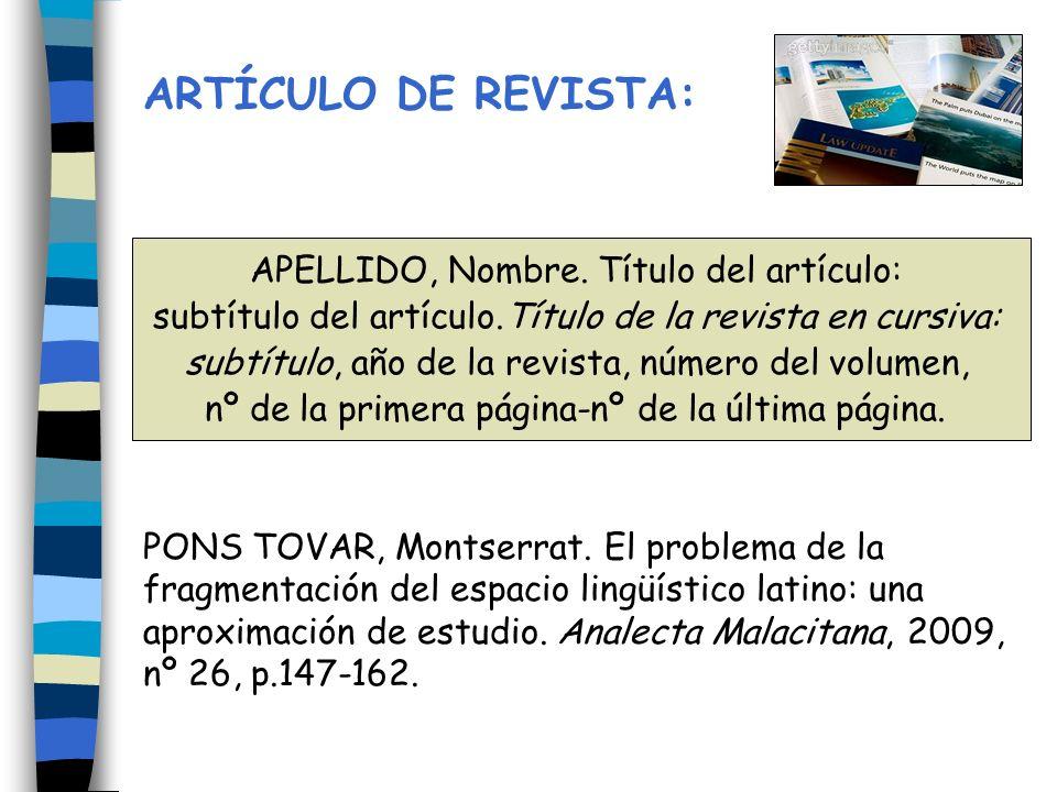 ARTÍCULO DE REVISTA: PONS TOVAR, Montserrat. El problema de la fragmentación del espacio lingüístico latino: una aproximación de estudio. Analecta Mal
