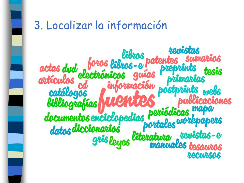 Las fuentes de información se dividen en 2 tipos: Fuentes primarias: nos ofrecen una respuesta directa a una necesidad informativa.