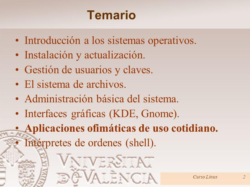 Suites ofimáticas: OpenOffice.org Curso Linux13 Aplicaciones ofimáticas de uso cotidiano Base –Permite crear y gestionar bases de datos.