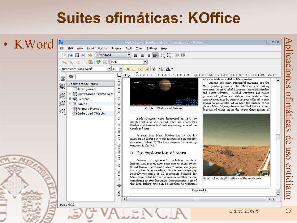 Curso Linux23 Aplicaciones ofimáticas de uso cotidiano KWord Suites ofimáticas: KOffice