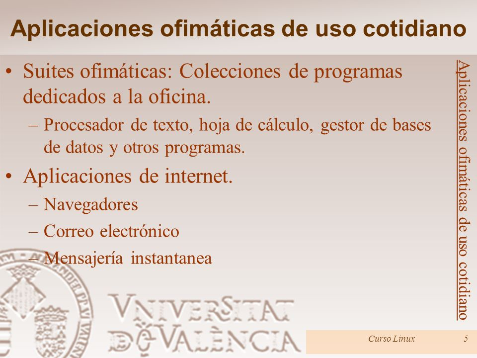 Suites ofimáticas: OpenOffice.org Curso Linux6 Aplicaciones ofimáticas de uso cotidiano Disponible para Linux, Windows y Mac.