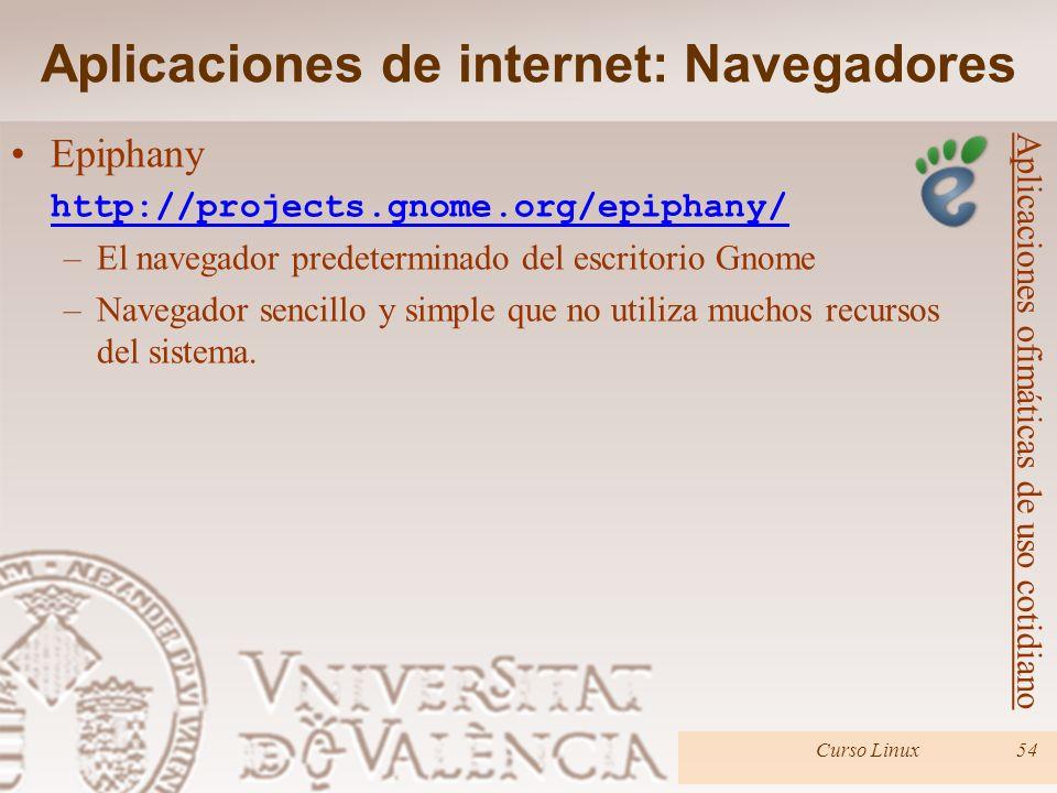 Curso Linux54 Epiphany http://projects.gnome.org/epiphany/ –El navegador predeterminado del escritorio Gnome –Navegador sencillo y simple que no utili