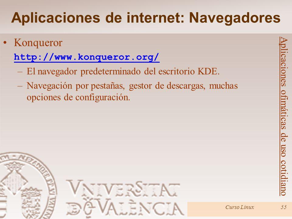 Curso Linux55 Konqueror http://www.konqueror.org/ –El navegador predeterminado del escritorio KDE. –Navegación por pestañas, gestor de descargas, much