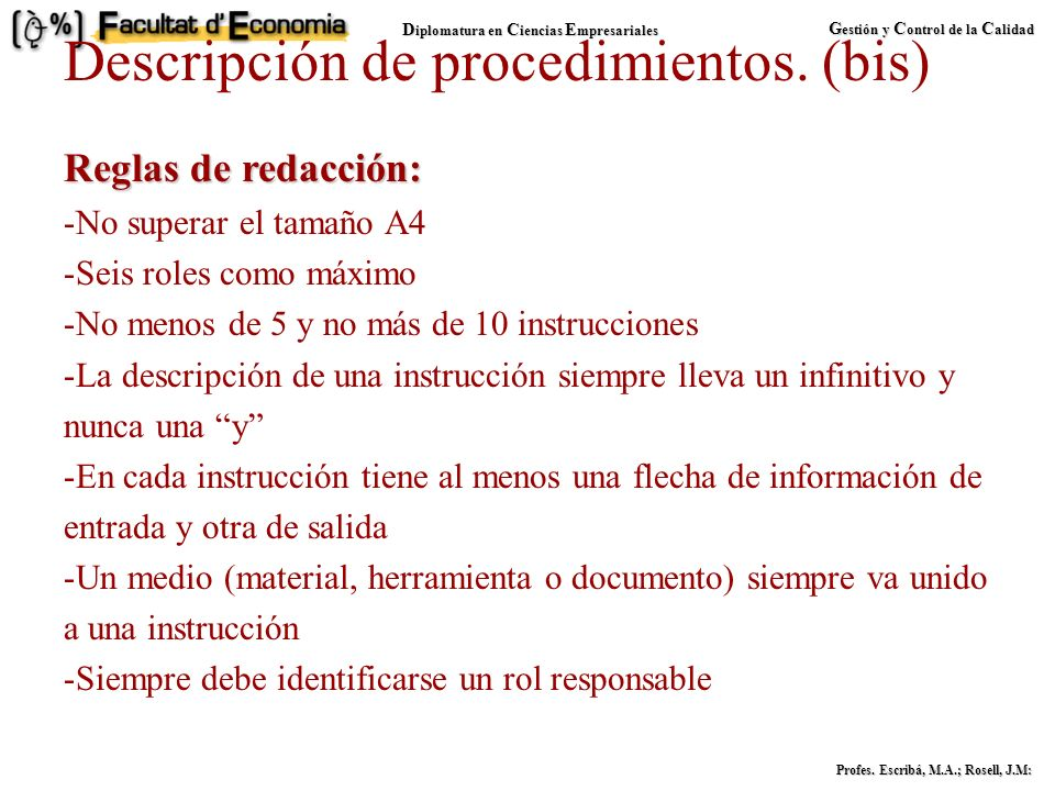 D iplomatura en C iencias E mpresariales G estión y C ontrol de la C alidad Profes. Escribá, M.A.; Rosell, J.M: Descripción de procedimientos. (bis) ¿