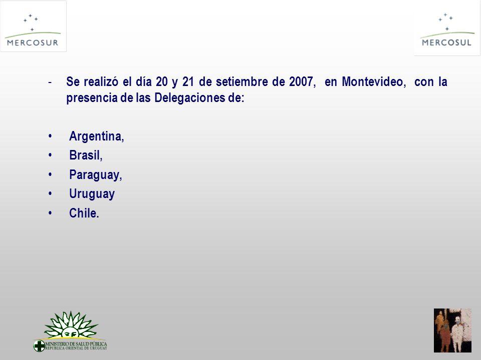 - Se realizó el día 20 y 21 de setiembre de 2007, en Montevideo, con la presencia de las Delegaciones de: Argentina, Brasil, Paraguay, Uruguay Chile.