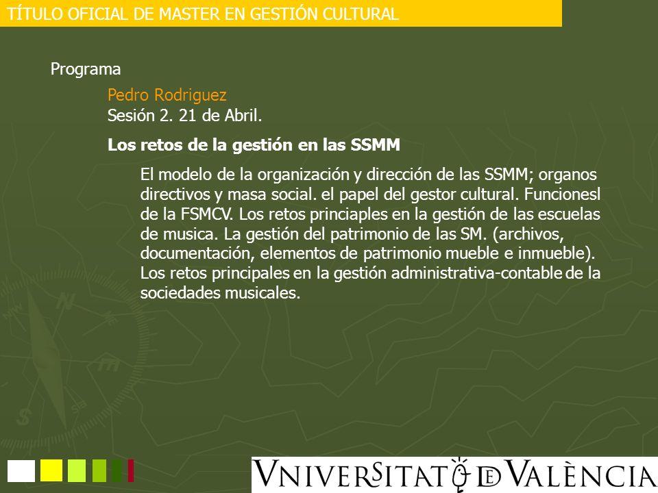 TÍTULO OFICIAL DE MASTER EN GESTIÓN CULTURAL a.1 ELEMENTS DE TEORIA E HISTÒRIA DE LES SOCIETATS MUSICALS a.2 TEORIA DE LA GESTIÓ DE LES SOCIETATS MUSICALS a.3 GESTIÓ ADMINISTRATIVA I FAINACERA…NOVES TECNOLOGIES a.4 GESTIÓ EDUCATIVA a.5 ADMINISTRACIÓ I RECURSOS PÚBLICS, LEGISLACIÓ PROGRAMES I RECURSOS a.6 CONJUNTS MUSICALS, ORGANITZACIÓ I REPRESENTACIÓ.
