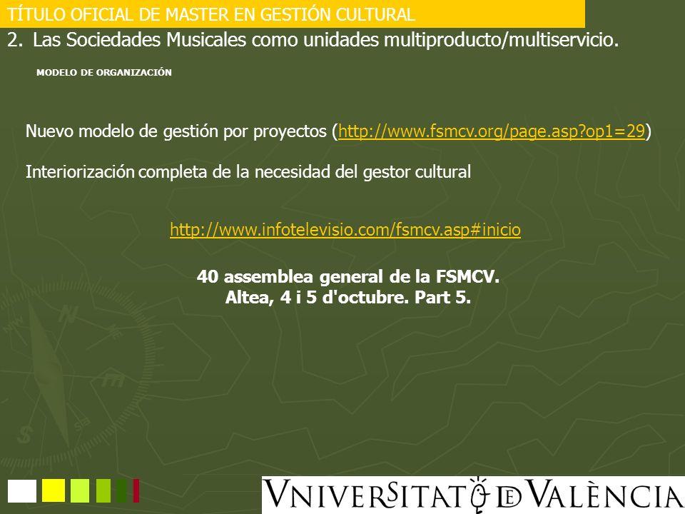 TÍTULO OFICIAL DE MASTER EN GESTIÓN CULTURAL Nuevo modelo de gestión por proyectos (http://www.fsmcv.org/page.asp?op1=29)http://www.fsmcv.org/page.asp
