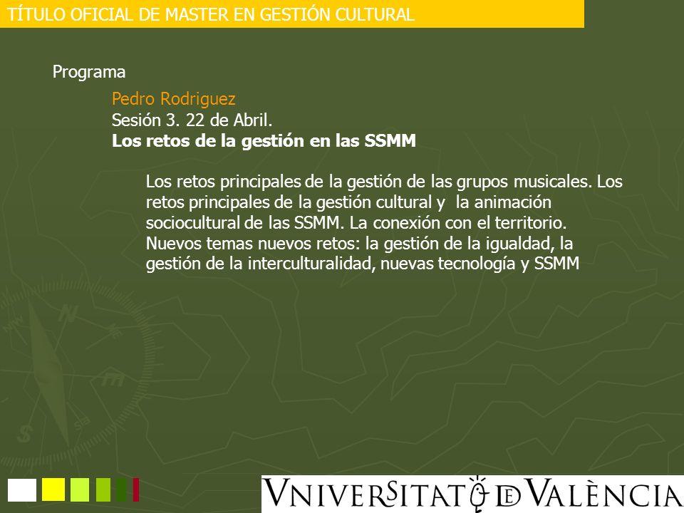 TÍTULO OFICIAL DE MASTER EN GESTIÓN CULTURAL Programa Sesión 4.