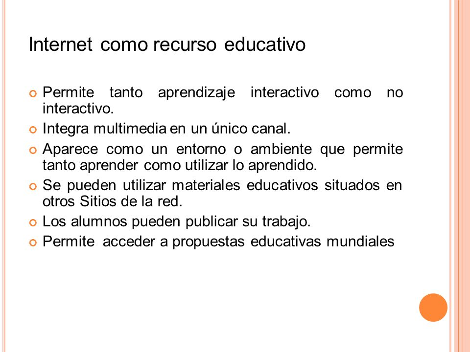 Internet como recurso educativo Permite tanto aprendizaje interactivo como no interactivo.