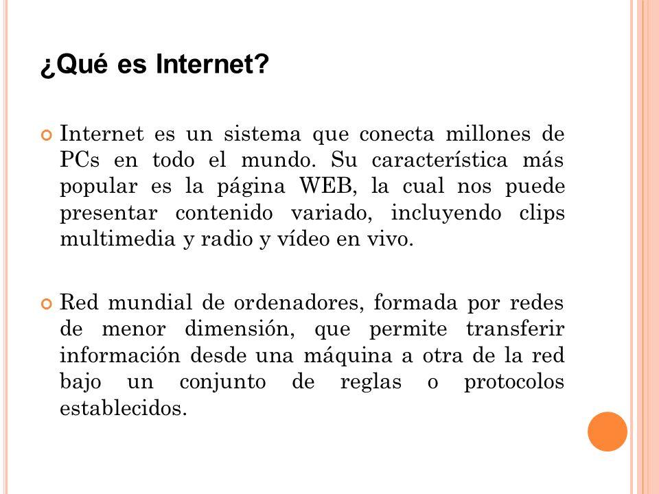 ¿Qué es Internet.Internet es un sistema que conecta millones de PCs en todo el mundo.