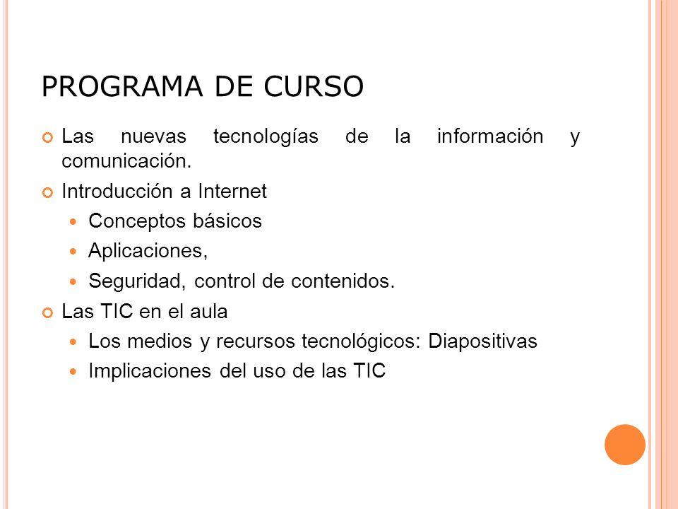 PROGRAMA DE CURSO Las nuevas tecnologías de la información y comunicación.