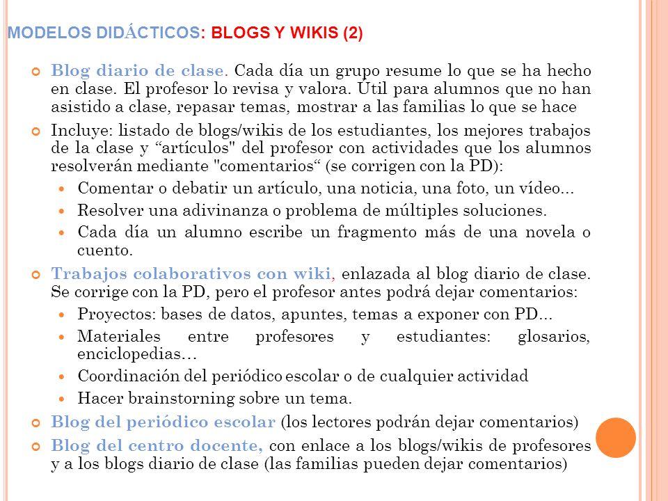 MODELOS DID Á CTICOS: BLOGS Y WIKIS (2) Blog diario de clase.
