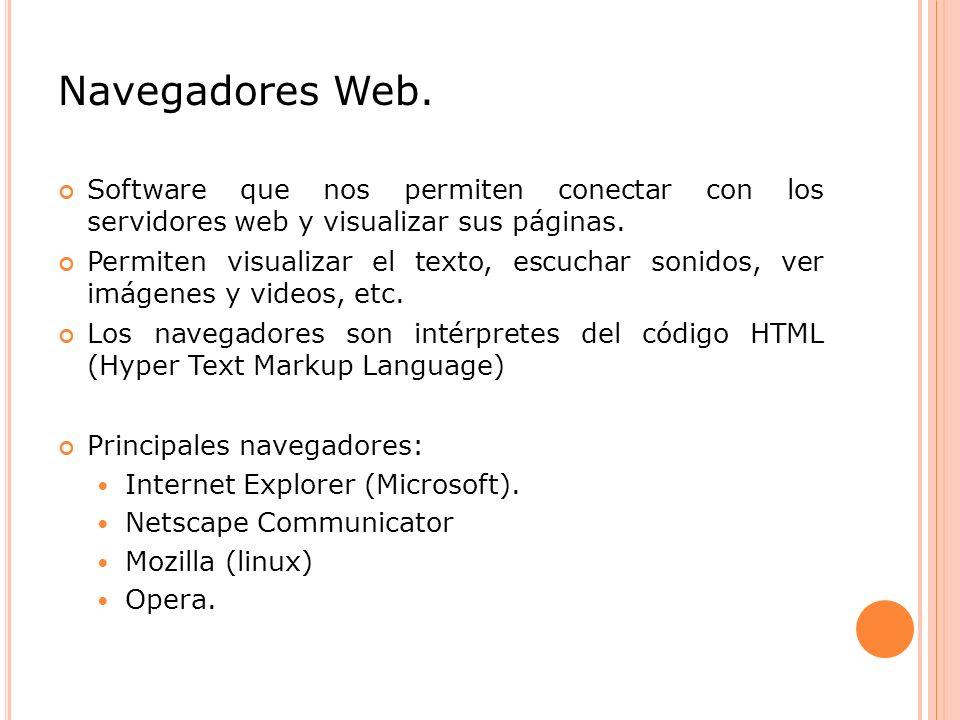 Navegadores Web.