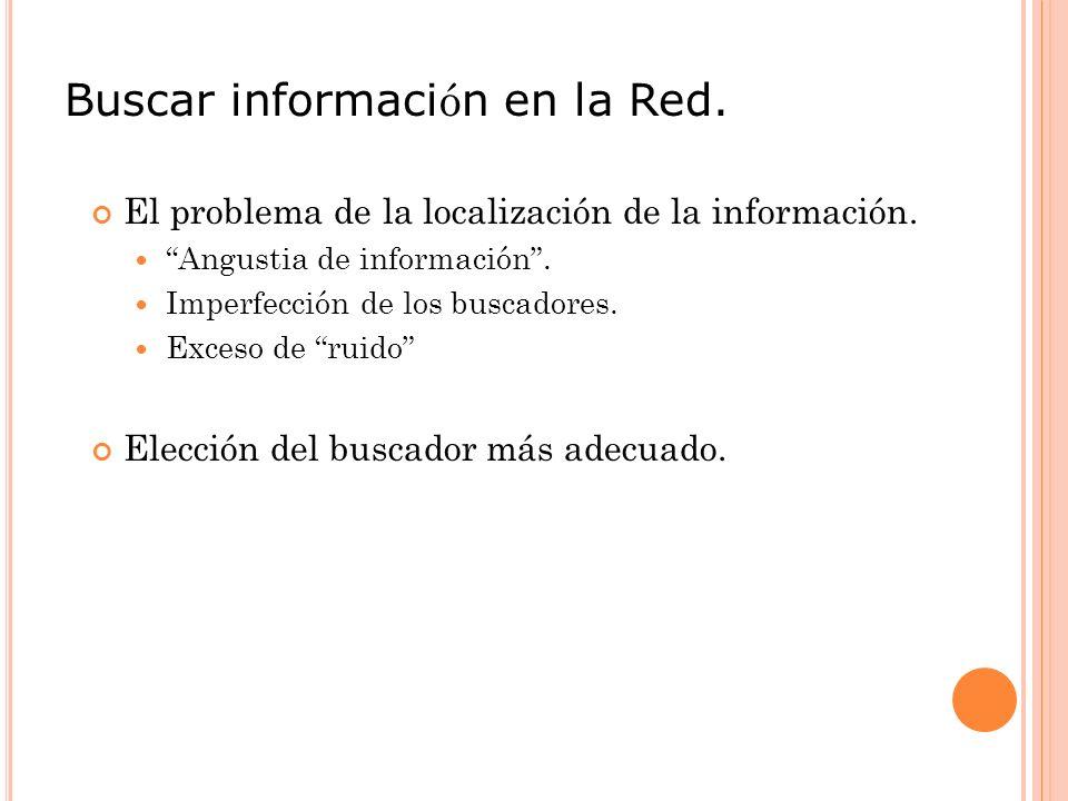 Buscar informaci ó n en la Red.El problema de la localización de la información.