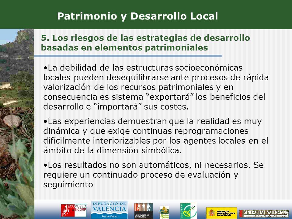 5. Los riesgos de las estrategias de desarrollo basadas en elementos patrimoniales Patrimonio y Desarrollo Local La debilidad de las estructuras socio