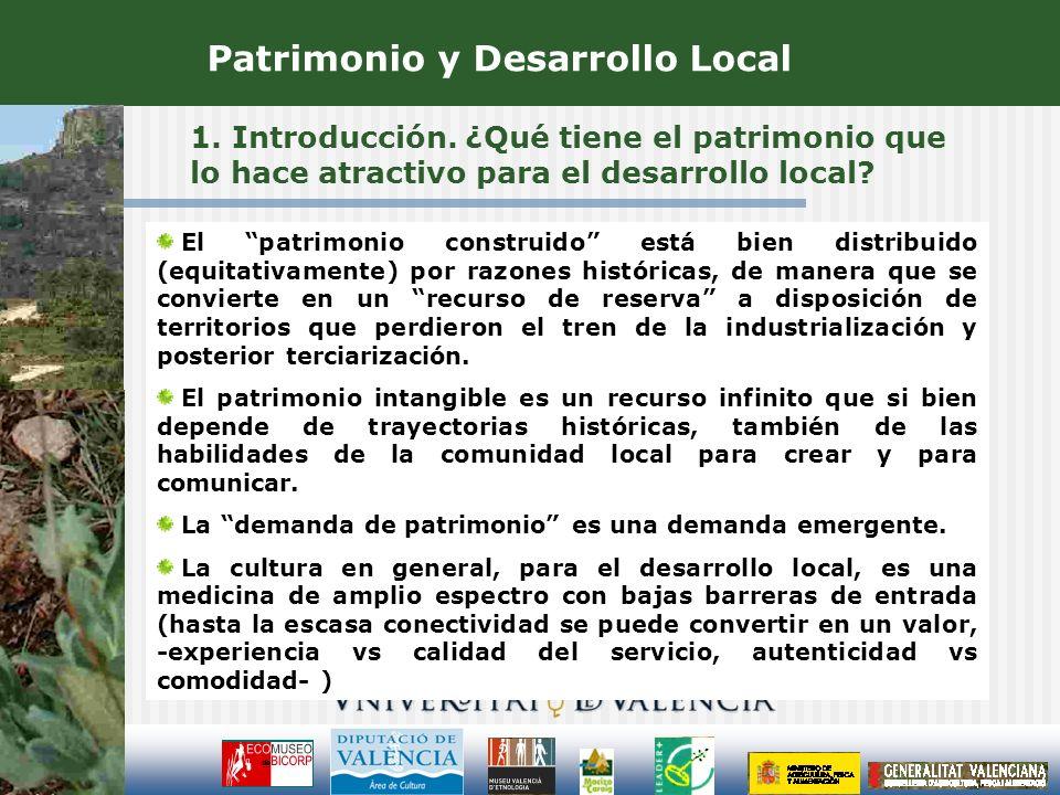 1. Introducción. ¿Qué tiene el patrimonio que lo hace atractivo para el desarrollo local? El patrimonio construido está bien distribuido (equitativame