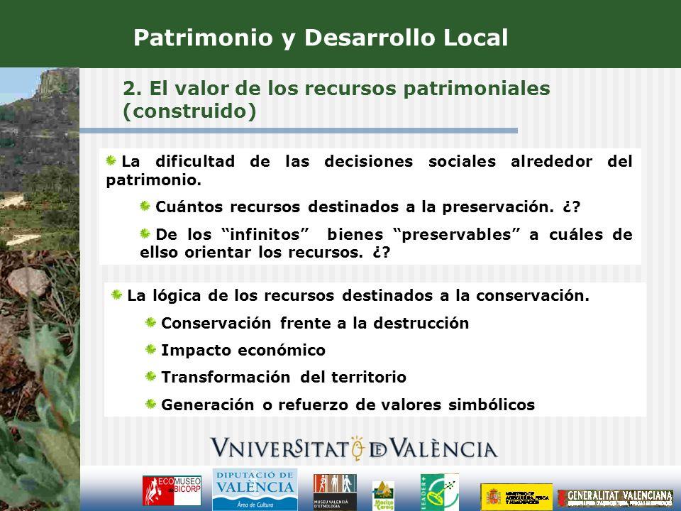 2. El valor de los recursos patrimoniales (construido) La dificultad de las decisiones sociales alrededor del patrimonio. Cuántos recursos destinados