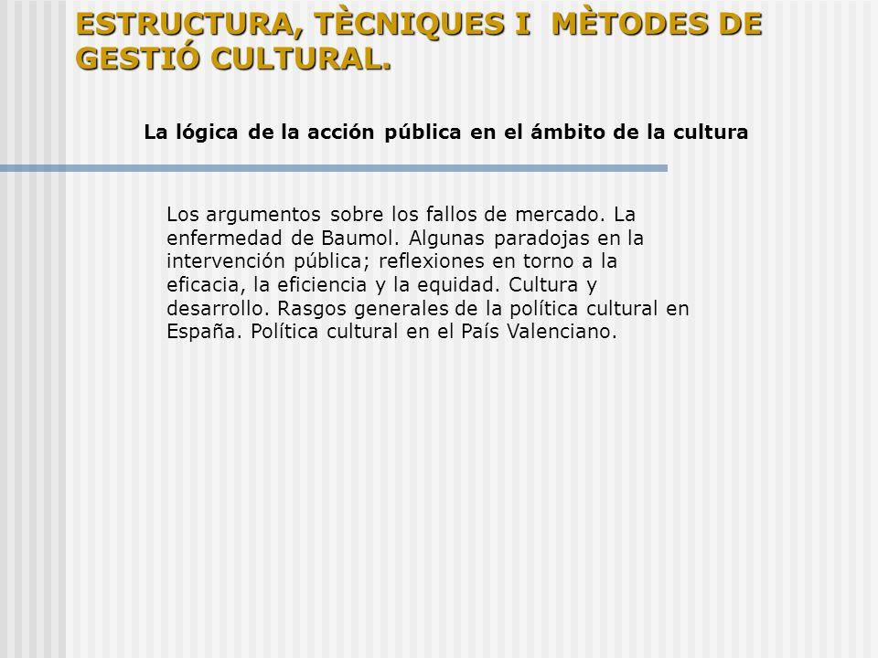 I.Algunas precisiones de entrada - ¿Por qué se hace política cultural?.