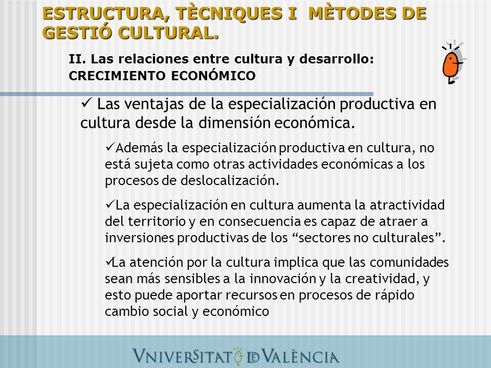 Las ventajas de la especialización productiva en cultura desde la dimensión económica. Además la especialización productiva en cultura, no está sujeta