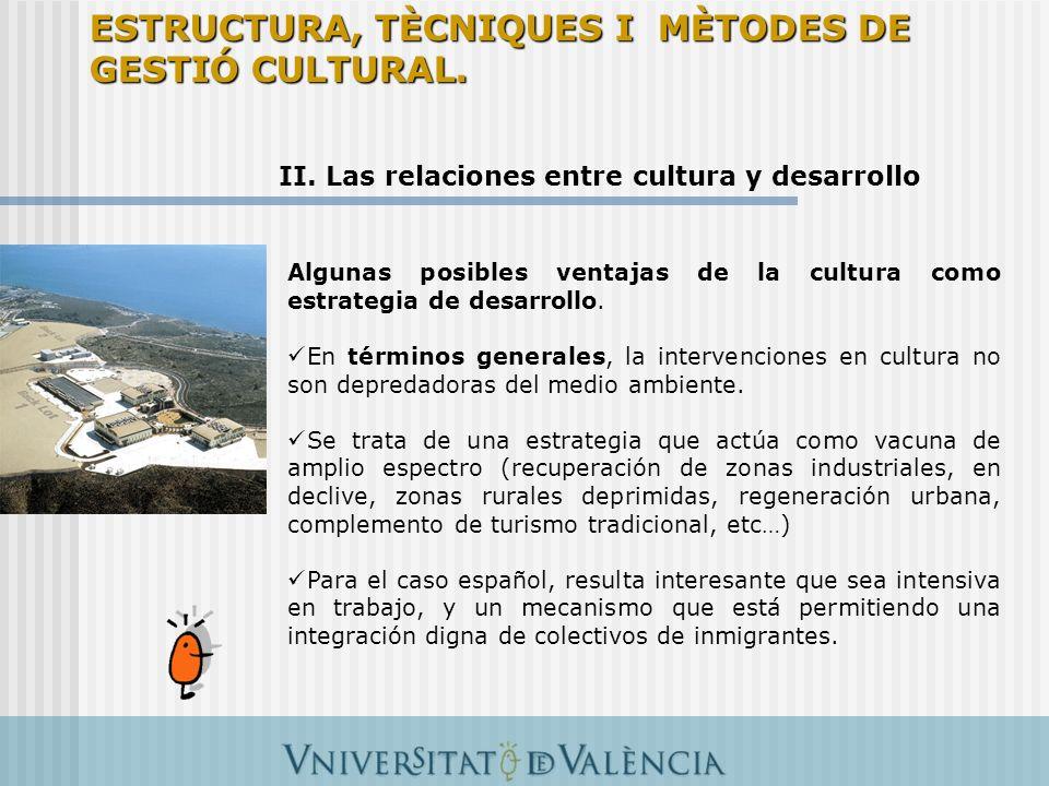 II.Las relaciones entre cultura y desarrollo Pero también existen muchas desventajas.