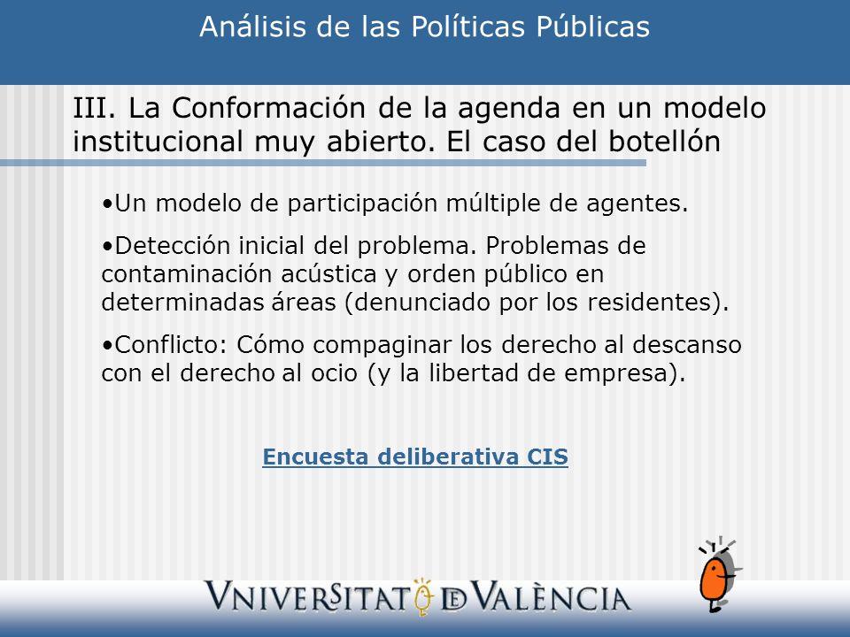 Análisis de las Políticas Públicas III. La Conformación de la agenda en un modelo institucional muy abierto. El caso del botellón Un modelo de partici