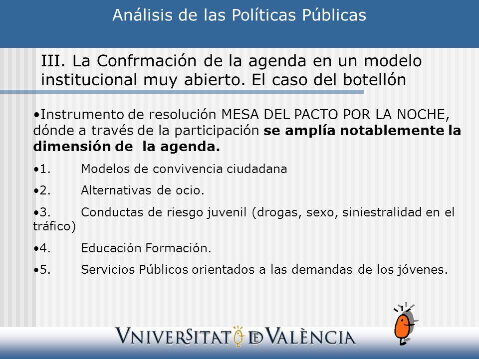 Análisis de las Políticas Públicas III. La Confrmación de la agenda en un modelo institucional muy abierto. El caso del botellón Instrumento de resolu
