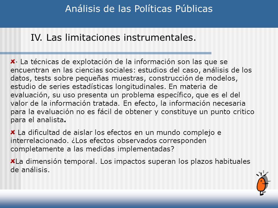 Análisis de las Políticas Públicas IV. Las limitaciones instrumentales. · La técnicas de explotación de la información son las que se encuentran en la