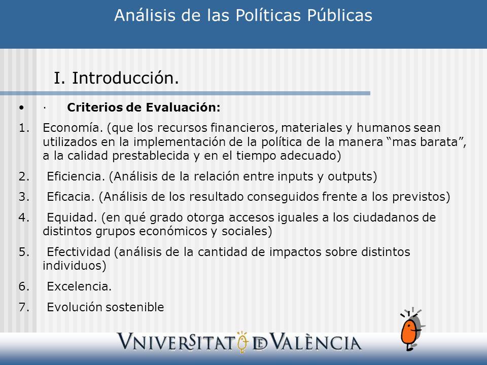 ·Criterios de Evaluación: 1.Economía. (que los recursos financieros, materiales y humanos sean utilizados en la implementación de la política de la ma