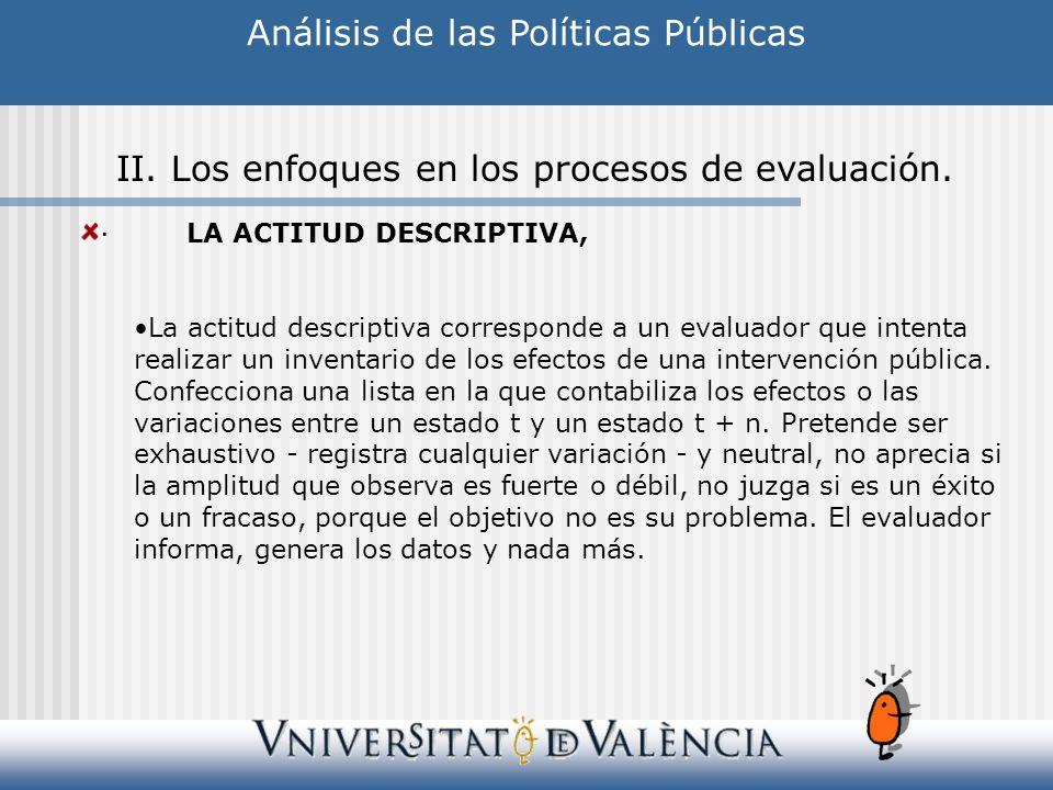 ·LA ACTITUD DESCRIPTIVA, La actitud descriptiva corresponde a un evaluador que intenta realizar un inventario de los efectos de una intervención públi