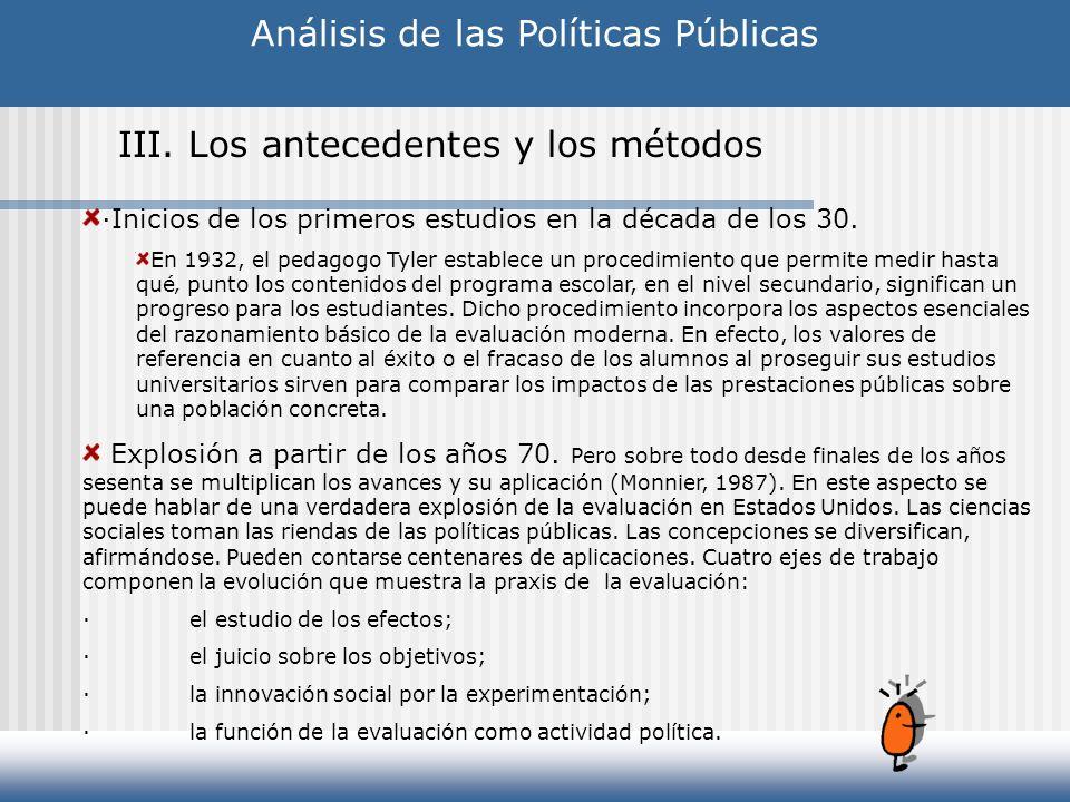 Análisis de las Políticas Públicas III. Los antecedentes y los métodos ·Inicios de los primeros estudios en la década de los 30. En 1932, el pedagogo