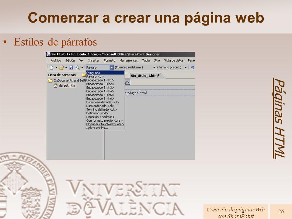 Páginas HTML Creación de páginas Web con SharePoint 26 Estilos de párrafos Comenzar a crear una página web